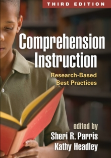 Comprehension Instruction, Third Edition : Research-Based Best Practices, Paperback / softback Book