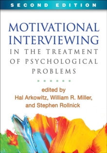 Motivational Interviewing in the Treatment of Psychological Problems, Second Edition, Hardback Book