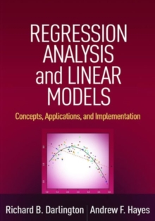 Regression Analysis and Linear Models : Concepts, Applications, and Implementation, Hardback Book