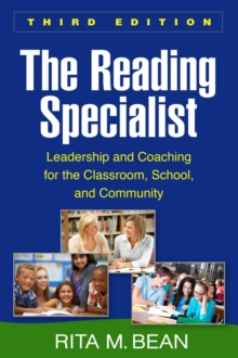 The Reading Specialist, Third Edition : Leadership for the Classroom, School, and Community, Hardback Book