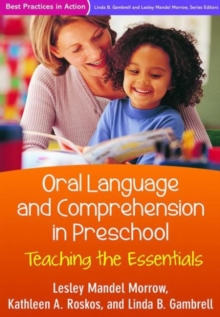 Oral Language and Comprehension in Preschool : Teaching the Essentials, Paperback / softback Book