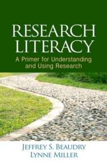 Research Literacy : A Primer for Understanding and Using Research, Hardback Book