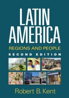 Latin America, Second Edition : Regions and People, Hardback Book