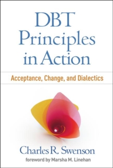 DBT (R) Principles in Action : Acceptance, Change, and Dialectics, Hardback Book