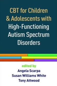 CBT for Children and Adolescents with High-Functioning Autism Spectrum Disorders, Paperback / softback Book