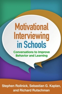 Motivational Interviewing in Schools : Conversations to Improve Behavior and Learning, Hardback Book
