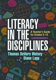 Literacy in the Disciplines : A Teacher's Guide for Grades 5-12, Hardback Book