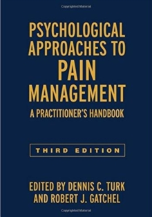Psychological Approaches to Pain Management, Third Edition : A Practitioner's Handbook, Hardback Book