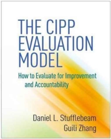 The CIPP Evaluation Model : How to Evaluate for Improvement and Accountability, Hardback Book