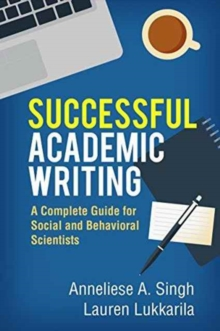 Successful Academic Writing : A Complete Guide for Social and Behavioral Scientists, Hardback Book