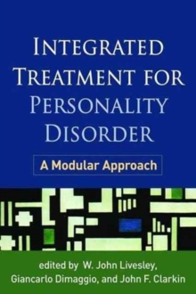 Integrated Treatment for Personality Disorder : A Modular Approach, Paperback / softback Book