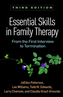 Essential Skills in Family Therapy, Third Edition : From the First Interview to Termination, PDF eBook