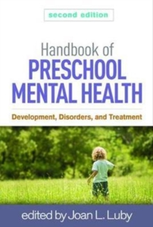 Handbook of Preschool Mental Health, Second Edition : Development, Disorders, and Treatment, Paperback / softback Book