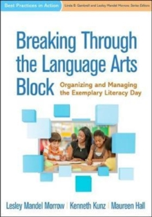 Breaking Through the Language Arts Block : Organizing and Managing the Exemplary Literacy Day, Paperback / softback Book