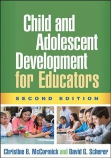 Child and Adolescent Development for Educators, Second Edition, Paperback / softback Book