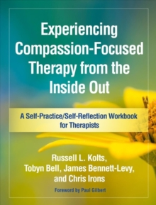 Experiencing Compassion-Focused Therapy from the Inside Out, Paperback / softback Book