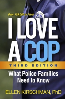 I Love a Cop, Third Edition : What Police Families Need to Know, Hardback Book