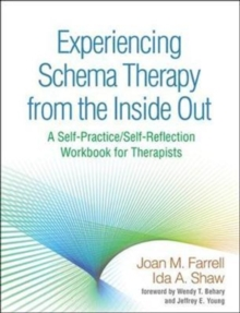 Experiencing Schema Therapy from the Inside Out : A Self-Practice/Self-Reflection Workbook for Therapists, Hardback Book