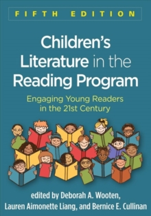 Children's Literature in the Reading Program, Fifth Edition : Engaging Young Readers in the 21st Century, Paperback / softback Book