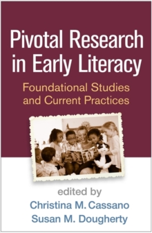 Pivotal Research in Early Literacy : Foundational Studies and Current Practices, Paperback / softback Book