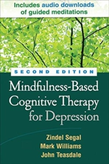 Mindfulness-Based Cognitive Therapy for Depression, Second Edition : A New Approach to Preventing Relapse, Paperback / softback Book