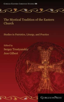 The Mystical Tradition of the Eastern Church : Studies in Patristics, Liturgy, and Practice, Hardback Book