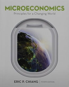 Microeconomics: Principles for a Changing World, Paperback / softback Book