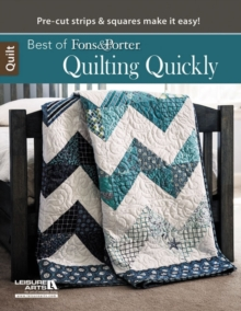 Best of Fons & Porter: Quilting Quickly : Pre-Cut Strips & Squares Make it Easy!, Paperback Book