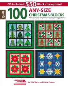 100 Any-Size Christmas Blocks : Print Your Own Templates or Paper-Piecing Patterns!, Mixed media product Book