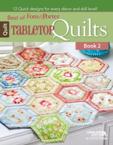 Best of Fons & Porter: Tabletop Quilts : 12 Quick Designs for Every Decor and Skill Level! Bk.2, Paperback / softback Book