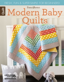 Fons & Porter Quilty Magazine Modern Baby Quilts : Fresh, Fun & Super-Simple for Beginners!, Paperback / softback Book