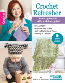 Crochet Refresher : Brush Up on Your Skills with Baby Gifts!, Paperback / softback Book