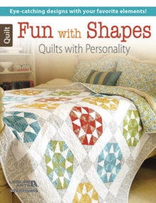 Fun with Shapes : Quilts with Personality, Paperback / softback Book