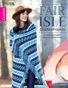 Fair Isle Crochet Projects : 8 Traditional Motif Projects With Modern Style, Paperback / softback Book