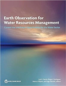 Earth observation for water resources management : current use and future opportunities for the water sector, Paperback / softback Book