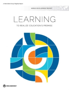 World development report 2018 : learning to realize education's promise, Hardback Book