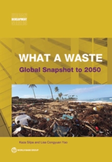 What a waste 2.0 : a global snapshot of solid waste management to 2050, Paperback / softback Book
