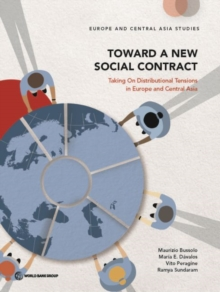 Toward a New Social Contract : Taking on Distributional Tensions in Europe and Central Asia, Paperback / softback Book