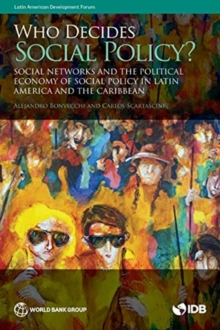 Who decides on social policy? : social networks and the political economy of social policy in Latin America and the Caribbean, Paperback / softback Book