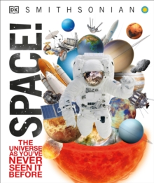 Space! : The Universe as You've Never Seen It Before, Hardback Book