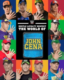 Hustle, Loyalty & Respect: the World of John Cena, Hardback Book
