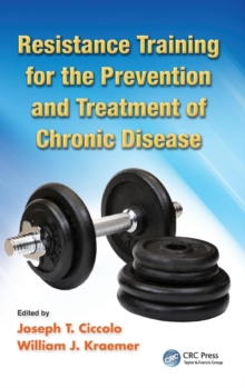 Resistance Training for the Prevention and Treatment of Chronic Disease, Hardback Book