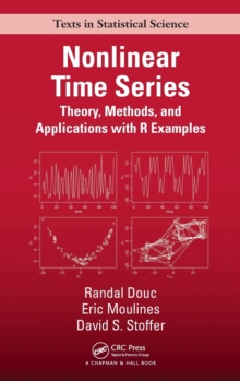 Nonlinear Time Series : Theory, Methods and Applications with R Examples, Hardback Book