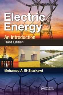 Electric Energy : An Introduction, Third Edition, Hardback Book