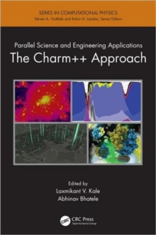 Parallel Science and Engineering Applications : The Charm++ Approach, Hardback Book