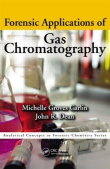 Forensic Applications of Gas Chromatography, Paperback / softback Book