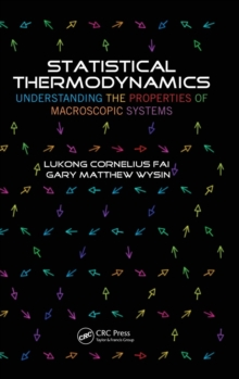 Statistical Thermodynamics : Understanding the Properties of Macroscopic Systems, Hardback Book