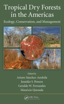 Tropical Dry Forests in the Americas : Ecology, Conservation, and Management, Hardback Book