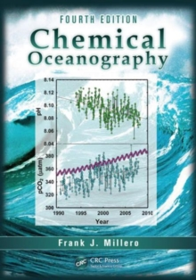 Chemical Oceanography, Fourth Edition, Hardback Book