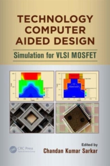 Technology Computer Aided Design : Simulation for VLSI MOSFET, Hardback Book